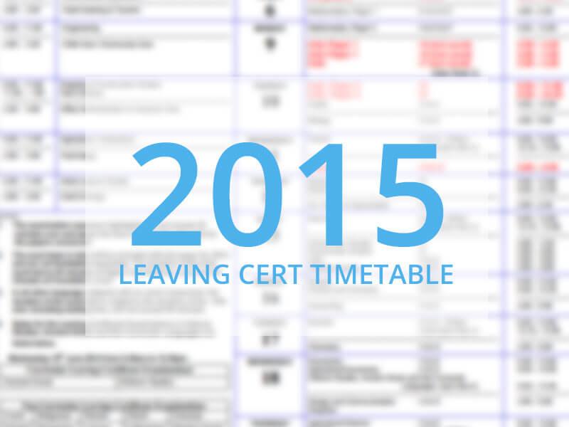 Leaving Cert 2015 Timetable Leaving Cert